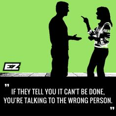 If they tell you it can't be done, you're talking to the wrong person. #financialeducation #financialfreedom #motivation #wealth #rich #realestate #cashflow #money #earnwhileyousleep #income #business