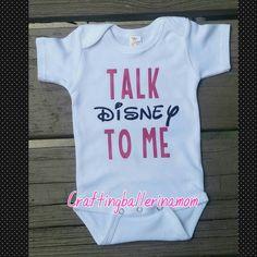 Talk Disney to Me Onesie or Shirt - All ages - First Disney Trip - Funny Baby Onesie - Disney Onesie - Disney world - Disneyland - Minnie