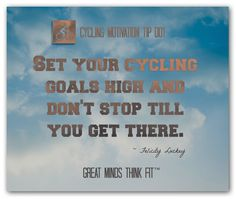 "Motivational Cycling Quote and Poster #001 ""Set your cycling goals high and don't stop till you get there."" ~ Felicity Luckey"