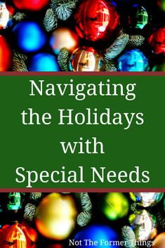 Navigating The Holidays With Special Needs #christmas #specialneeds #autism #adhd