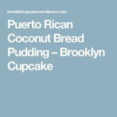 Puerto Rican Coconut Bread Pudding Ingredients: 1 loaf pound) sliced white bread cup sugar 1 cup milk 6 eggs, well beaten 1 can of Cream of Coconut 3 tablespoons butter (… Dessert Salads, Dessert Recipes, Spanish Dishes, Spanish Food, Spanish Recipes, Fried Cheesecake, Puerto Rico Food, Pudding Ingredients, Puerto Rican Recipes