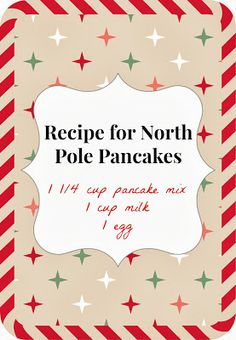 Printable recipe for North Pole Pancakes from the Elf on the Shelf.  {The mix is regular pancake mix with little colorful sprinkles.}