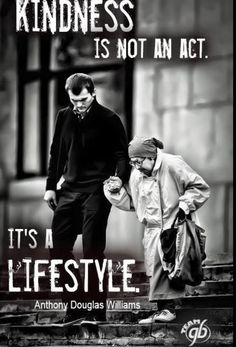 Kindness is not an act. Its a lifestyle! Today we need more kindness in our lifestyle to make this world better and a better place to live in peace and harmony. Great Quotes, Quotes To Live By, Me Quotes, Inspirational Quotes, Motivational, Bien Dit, Faith In Humanity, Humanity Quotes, Woman Quotes