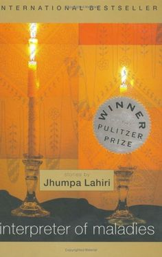 "Interpreter of Maladies by Jhumpa Lahiri. ""Some of these nine tales are set in India, others in the United States, and most concern characters of Indian heritage. Yet the situations Lahiri's people face, from unhappy marriages to civil war, transcend ethnicity""."