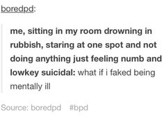 I know you're not supposed to make jokes about mental illness but this is just so funny and relatable
