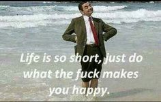 Life is so short, make some of it!