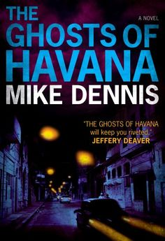 Free Kindle Book : THE GHOSTS OF HAVANA (Key West Nocturnes series) - What if two murders, spaced nearly fifty yearsapart, turn out to be linked to a safe deposit box, whose contents hold the keyto decades-old secrets and threaten national security?The second exciting novel in Mike Dennis' KeyWest Nocturnes series, THE GHOSTS OF HAVANA is a tale of old vendettas thatwill not die. Mike Dennis continues to lift the veil off Key West, revealing itas a true noir city, on a par with Los…