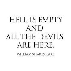 Hell is... here.