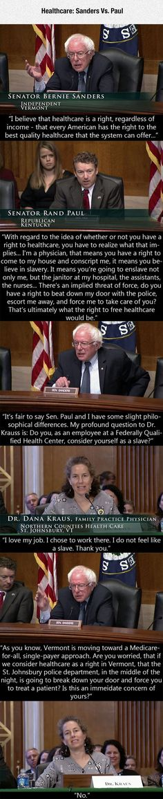 .Bernie Sanders - the voice of Reason. Rand Paul (not a real doctor, BTW) - the voice of Stupidity.