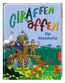 Giraffenaffen - Die Mondreise. Von Cally Stronk / Steffen Herzberg. Ab 4 Jahren.