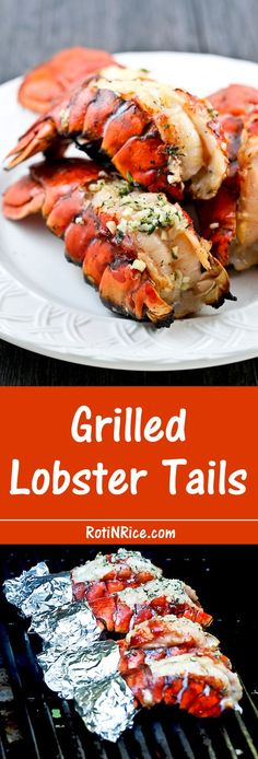 These Grilled Lobster Tails are the ultimate appetizers. Only minutes to prepare and absolutely delicious hot off the grill. | Food to gladden the heart at RotiNRice.com