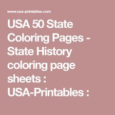USA 50 State Coloring Pages - State History coloring page sheets : USA-Printables :