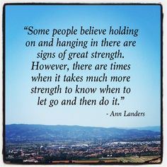 Thought for Today - Oct 24, 2012 - Ann Landers on Letting Go