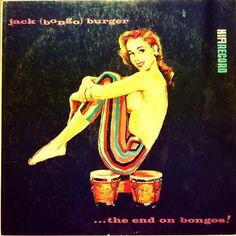 Jack Burger - The End On Bongos! 1957. facebook.com/cratesofspace