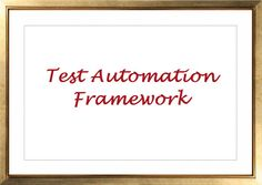Characteristics of a Good Test Automation Framework