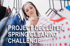 Project Declutter Spring Cleaning Challenge