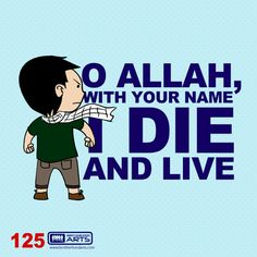 "125: Ahmad Says ""O Allah, with your name I die and live."""