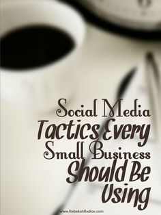10 Social Media Tactics Every Small Business Should Be Using