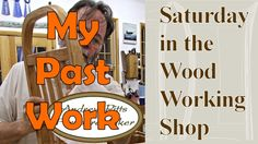 My Past Work: Saturday in the Woodworking Shop #23 with Andrew Pitts Fur...