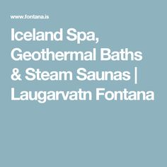 Iceland Spa, Geothermal Baths & Steam Saunas | Laugarvatn Fontana