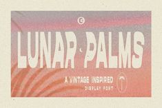 LUNAR PALMS Font by Cameron Humphries on @creativemarket