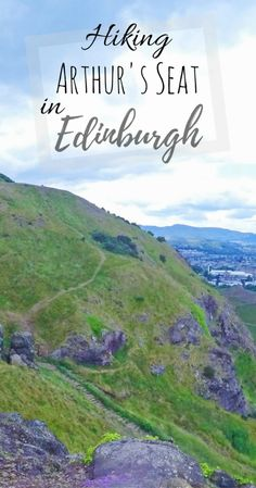 What to do in Edinburgh, Scotland- Hiking Arthur's Seat. What you need and what to expect.