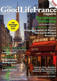 The Good Life France Magazine Autumn 2017
