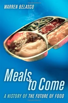 Meals to Come: A History of the Future of Food (California Studies in Food and Culture) by Warren Belasco http://www.amazon.com/dp/0520250354/ref=cm_sw_r_pi_dp_LPkMtb1H8R8DJF59