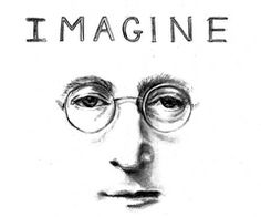 Imagine -John Lennon my hero!