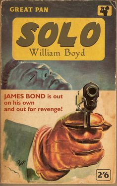"William Boyd: James Bond ""Solo"" (Great Pan) artwork by Sam Peffer #bookcover #coverdesign"