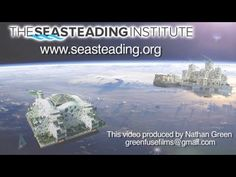 Why Seastead? The Seasteading Institute Promotional Video