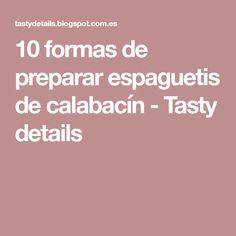 10 formas de preparar espaguetis de calabacín - Tasty details