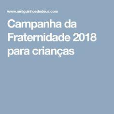 Campanha da Fraternidade 2018 para crianças