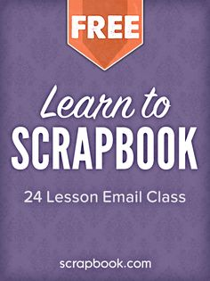 Learn to Scrapbook Class. The basics of scrapbooking from experts. Free, easy and fun.
