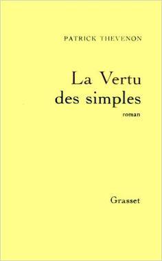 Amazon.fr - La vertu des simples - Patrick Thevenon - Livres