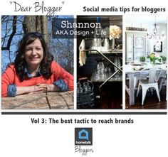 Dear Blogger / Volume 3 / The Best Tactic to Reach Brands, by Shannon, AKA Design + Lifefor Hometalk.com