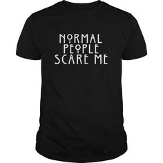 (Deal Tshirt 3hour) Normal People Scare Me at Tshirt Best Selling Hoodies, Funny Tee Shirts