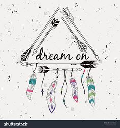 "Vector Illustration With Tribal Frame With Ethnic Arrows And Feathers. American Indian Motifs. Boho Style. ""Dream On"" Motivational Poster. - 342319922 : Shutterstock"