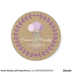 Rustic Burlap and Purple Mason Jar Flowers Wedding Round Sticker