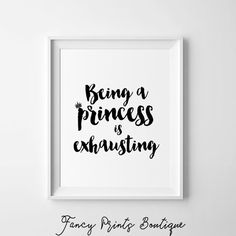Funny quote print, Baby girl nursery decor, Fashion print, Being a princess is exhausting print, Princess print, Tumblr room decor by FancyPrintsBoutique on Etsy https://www.etsy.com/listing/267435810/funny-quote-print-baby-girl-nursery