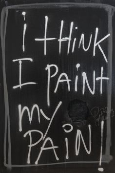 I think I paint my pain Chalk Board, Neon Signs, Wall, Quotes, Painting, Ideas, Quotations, Chalkboard, Painting Art