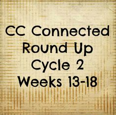 Further Up and Further In: CC Connected Round Up: Cycle 2, Weeks 13-18