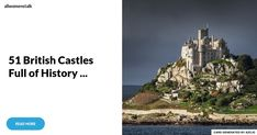 51 British Castles Full of History ...