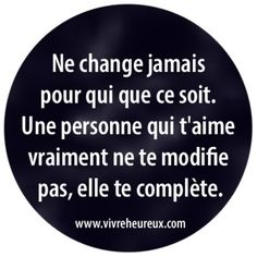 il n'y a aucune raison de changer on est comme on est! Words Quotes, Love Quotes, Inspirational Quotes, Sayings, French Quotes, Positive Attitude, Zen Attitude, Some Words, Positive Affirmations