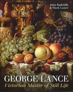 George Lance: Victorian Master of Still Life