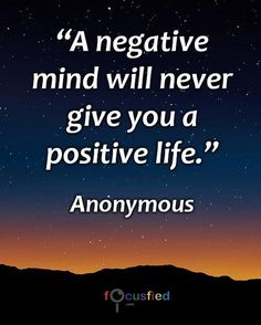 A negative mind will never give you a positive life. #Quotes #Positivity https://www.focusfied.com