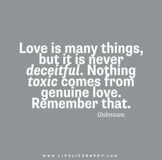 Nothing toxic comes from genuine love....