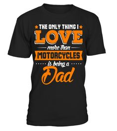 """# Motorcycle Dad T-Shirt - Love More Than Motorycles .  Special Offer, not available in shops      Comes in a variety of styles and colours      Buy yours now before it is too late!      Secured payment via Visa / Mastercard / Amex / PayPal      How to place an order            Choose the model from the drop-down menu      Click on """"Buy it now""""      Choose the size and the quantity      Add your delivery address and bank details      And that's it!      Tags: Funny Biker Dad T-Shirt - The…"""