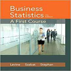 Test Bank for Business Statistics A First Course 7th Edition by Levine