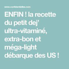 ENFIN ! la recette du petit dej' ultra-vitaminé, extra-bon et méga-light débarque des US !